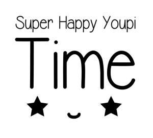 Super Happy Youpi Time